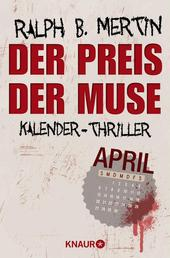 Der Preis der Muse - Kalender-Thriller: April