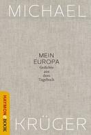 Michael Krüger: Mein Europa
