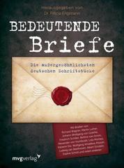 Bedeutende Briefe - Die außergewöhnlichsten deutschen Schrifstücke