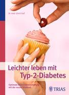 Ulrich Graf: Leichter leben mit Typ-2-Diabetes ★★★★