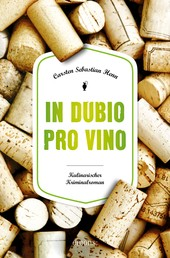 In dubio pro Vino - Kulinarischer Kriminalroman