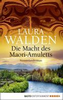 Laura Walden: Die Macht des Maori-Amuletts ★★★★★
