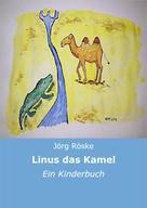 Jörg Röske: Linus, das Kamel ★