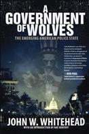 John W. Whitehead: A Government of Wolves