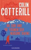 Colin Cotterill: Dr. Siri und die Tränen der Madame Daeng ★★★★