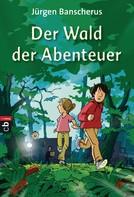 Jürgen Banscherus: Der Wald der Abenteuer ★★★★★