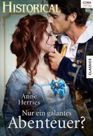 Anne Herries: Nur ein galantes Abenteuer? ★★★★