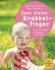 Zehn kleine Krabbelfinger - Spiel und Spaß mit unseren Kleinsten