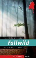 Dietrich Weichold: Fallwild ★★★★★