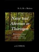 Fr. L. B. von Medem: Natur und Altertum in Thüringen - Reiseerinnerungen aus den Jahren 1836 - 1841 -1842
