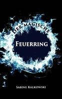 Sabine Kalkowski: Der magische Feuerring