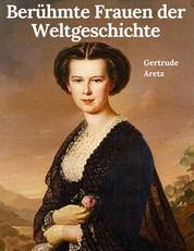 Berühmte Frauen der Weltgeschichte - Vollständige Ausgabe