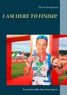 Thomas Brackmann: I am here to Finish!