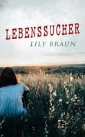 Lily Braun: Lebenssucher