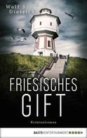 Wolf S. Dietrich: Friesisches Gift ★★★★
