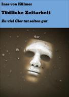 Ines von Külmer: Tödliche Zeitarbeit