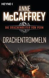 Drachentrommeln - Die Drachenreiter von Pern, Band 5 - Roman