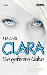 Clara - Die geheime Gabe - Band 1