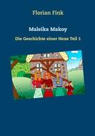 Florian Fink: Maleika Makoy