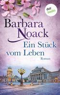 Barbara Noack: Ein Stück vom Leben: Schwestern der Hoffnung - Band 2 ★★★★