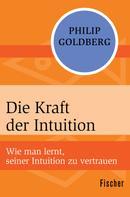 Philip Goldberg: Die Kraft der Intuition ★★★★