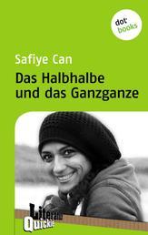 Das Halbhalbe und das Ganzganze - Literatur-Quickie - Band 63