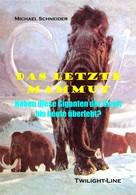 Michael Schneider: Das letzte Mammut