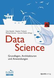 Data Science - Grundlagen, Architekturen und Anwendungen