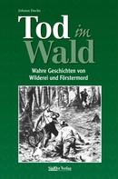 Johann Dachs: Tod im Wald ★★★★★
