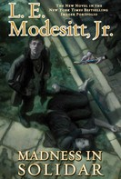 L. E. Modesitt, Jr.: Madness in Solidar ★★★★