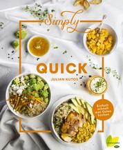 Simply Quick - Einfach schnell was Gutes kochen