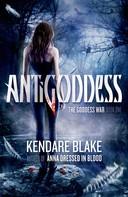 Kendare Blake: Antigoddess ★★★★