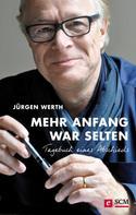Jürgen Werth: Mehr Anfang war selten ★★★★
