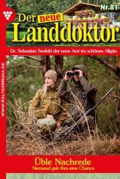 Der neue Landdoktor 81 – Arztroman - Üble Nachrede