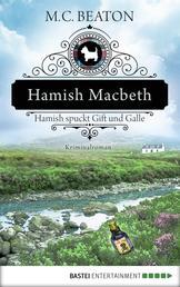 Hamish Macbeth spuckt Gift und Galle - Kriminalroman