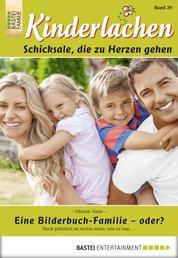 Kinderlachen - Folge 029 - Eine Bilderbuch-Familie - oder?
