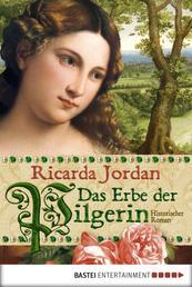 Das Erbe der Pilgerin - Historischer Roman