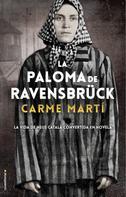 Carme Martí: La paloma de Ravensbrück