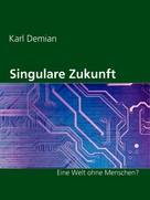 Karl Demian: Singulare Zukunft ★★★★★