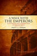 Mott L.L. Groom: A Walk With the Emperors