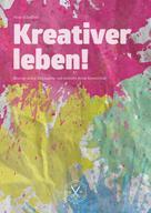 Nina Schaffrin: Kreativer leben! ★★★★