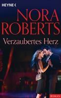 Nora Roberts: Verzaubertes Herz ★★★★