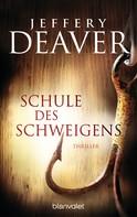 Jeffery Deaver: Schule des Schweigens ★★★★
