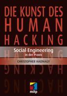 Christopher Hadnagy: Die Kunst des Human Hacking