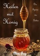 Alina Frey: Heilen mit Honig ★★★★