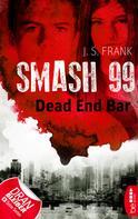 J. S. Frank: Smash99 - Folge 5 ★★★★