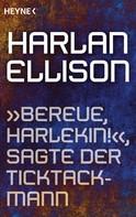"""Harlan Ellison: """"Bereue, Harlekin!"""", sagte der Ticktackmann ★★★★"""