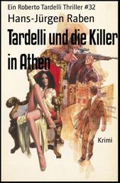 Tardelli und die Killer in Athen - Ein Roberto Tardelli Thriller #32