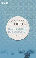 Jan-Philipp Sendker: Das Flüstern der Schatten ★★★★
