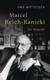 Marcel Reich-Ranicki - Die Biografie